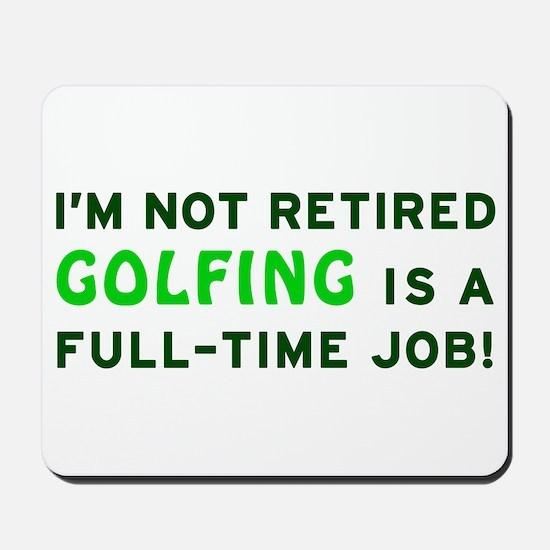 Retired Golfing Gag Gift Mousepad