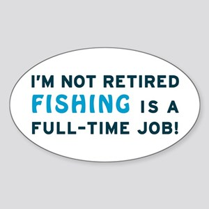 Retired Fishing Gag Gift Sticker (Oval)