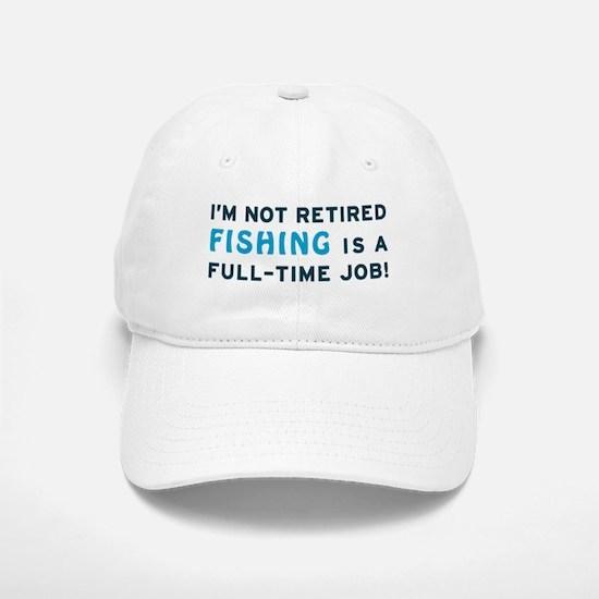 Retired Fishing Gag Gift Baseball Baseball Cap