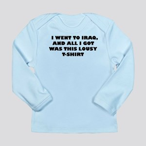 I went to Iraq and All I got Long Sleeve Infant T-