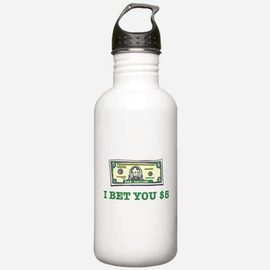 I Bet You $5 Water Bottle