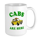 Cabs Are Here Large Mug