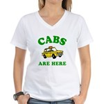 Cabs Are Here Women's V-Neck T-Shirt