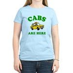 Cabs Are Here Women's Light T-Shirt
