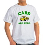 Cabs Are Here Light T-Shirt