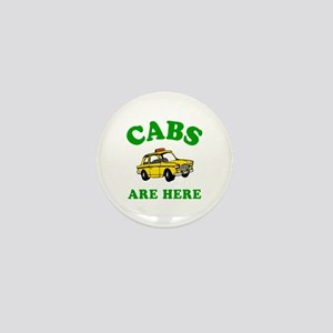 Cabs Are Here Mini Button