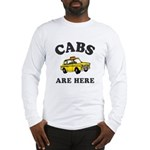Cabs Are Here Long Sleeve T-Shirt