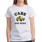 Cabs Are Here Women's T-Shirt