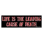 Life and Death Bumper Sticker