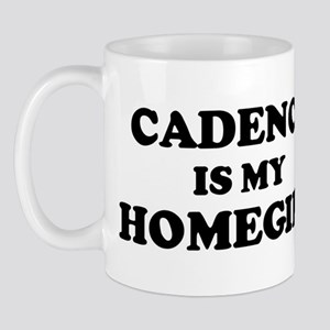 Cadence Is My Homegirl Mug