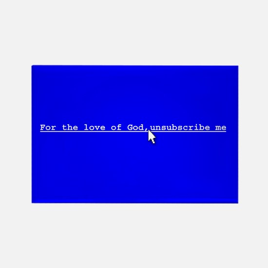 Unsubscribe Me Rectangle Magnet - Blue