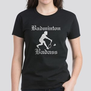 Badminton Badass Women's Dark T-Shirt