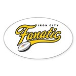 Iron City Fanatic Sticker (Oval 50 pk)