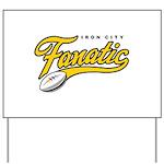 Iron City Fanatic Yard Sign