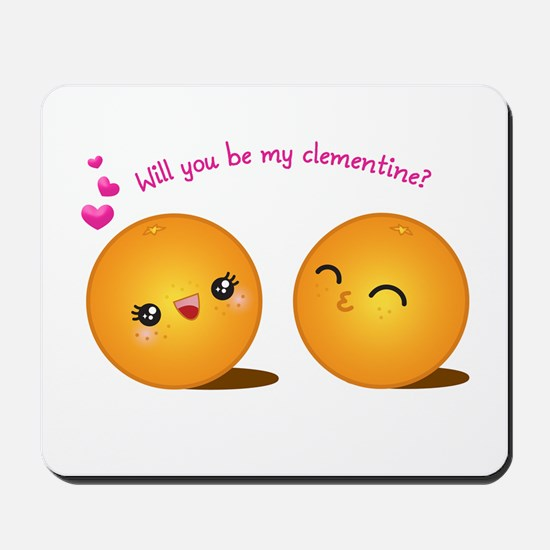 Be My Clementine Mousepad