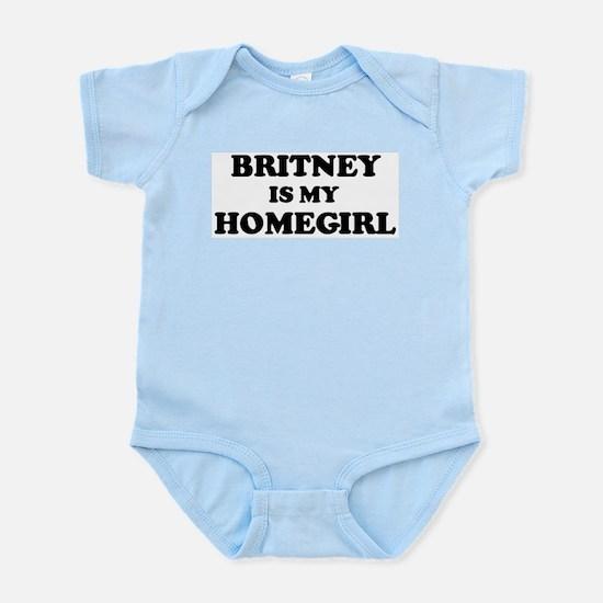 Britney Is My Homegirl Infant Creeper