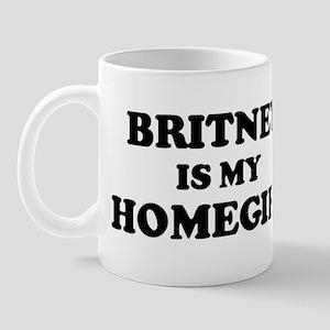 Britney Is My Homegirl Mug