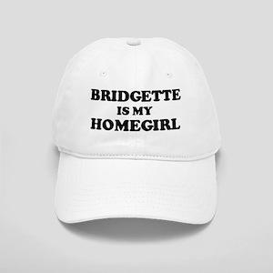 Bridgette Is My Homegirl Cap