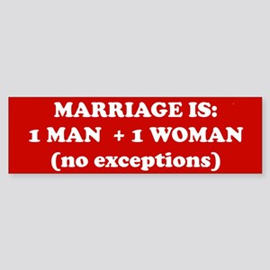 Marriage is 1 Man + 1 Woman Bumper Sticker