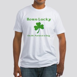 Born Lucky on St Patrick's Day Fitted T-Shirt