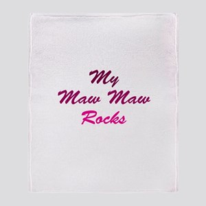 My Maw Maw Rocks Throw Blanket