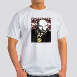 Mo' Money Mo' Problems: Lenin Light T-Shirt