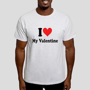 I Love My Valentine: Light T-Shirt