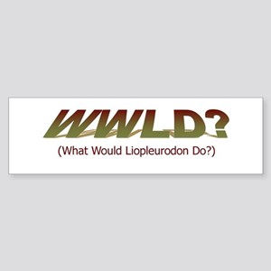 What Would Liopleurodon Do? Sticker (Bumper)