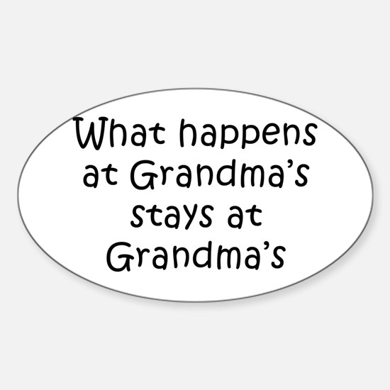 What Happens at Grandmas Oval Decal