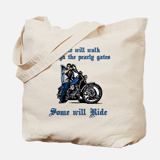 Some Will Ride Tote Bag