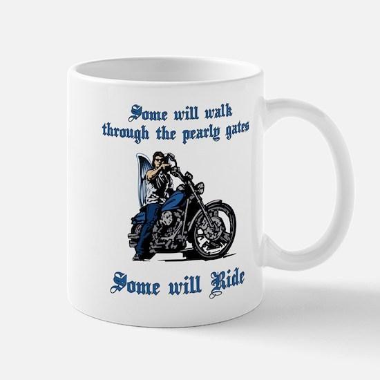 Some Will Ride Mug