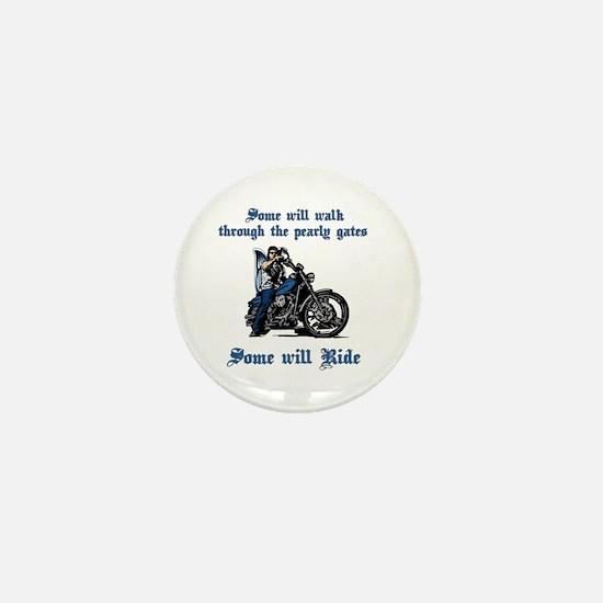 Some Will Ride Mini Button