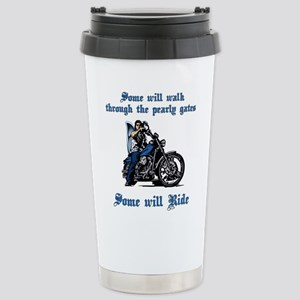Some Will Ride Stainless Steel Travel Mug