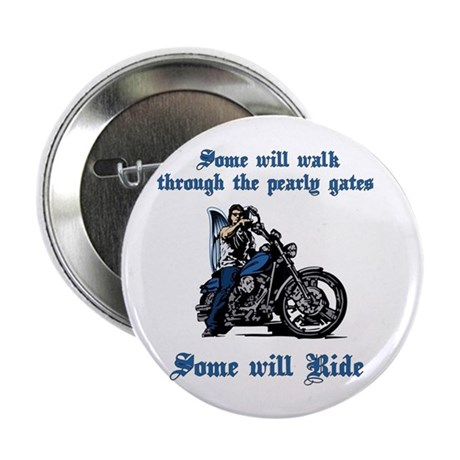 """Some Will Ride 2.25"""" Button (100 pack)"""