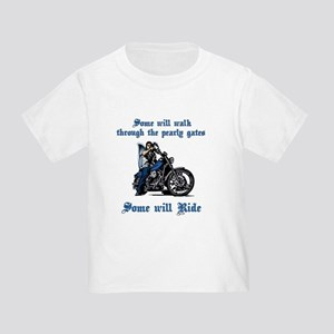 Some Will Ride Toddler T-Shirt