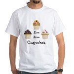 Live Love Cupcakes White T-Shirt
