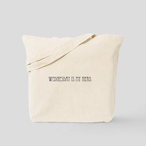 Wednesday is my Hero Tote Bag