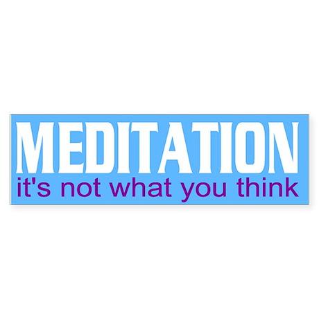 meditation... Bumper Sticker