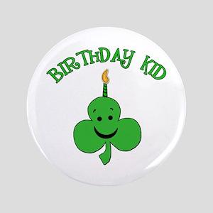 "Birthday Kid with Happy Shamrock 3.5"" Button"