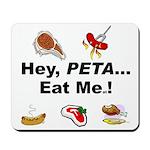 EAT AN ANIMAL FOR PETA Mousepad