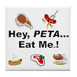 EAT AN ANIMAL FOR PETA Tile Coaster
