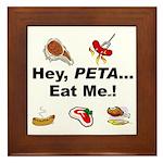 EAT AN ANIMAL FOR PETA Framed Tile