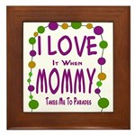 Mommy Takes Me To Parades Framed Tile
