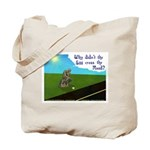 Why didn't the egg? Tote Bag