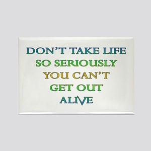 Don't take life so seriously Rectangle Magnet