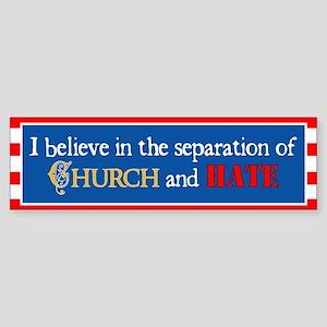 Church & Hate Bumper Sticker