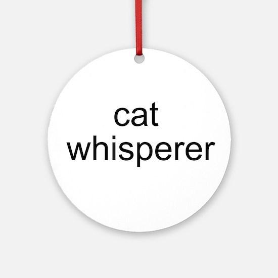 cat whisperer Ornament (Round)
