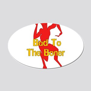 Bad To The Boner 22x14 Oval Wall Peel