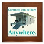 Greatness Can Be Born Anywher Framed Tile