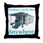 Greatness Can Be Born Anywher Throw Pillow